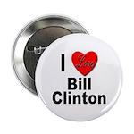 I Love Bill Clinton Button