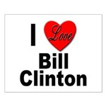 I Love Bill Clinton Small Poster
