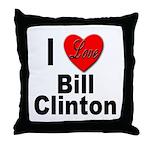 I Love Bill Clinton Throw Pillow