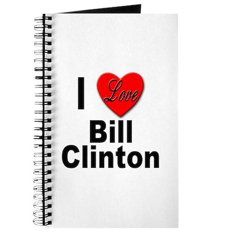I Love Bill Clinton Journal