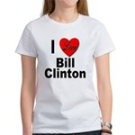 I Love Bill Clinton Women's T-Shirt