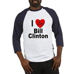 I Love Bill Clinton (Front) Baseball Jersey