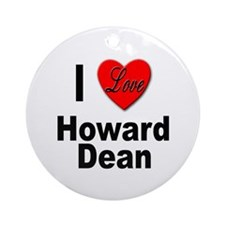 I Love Howard Dean Ornament (Round)