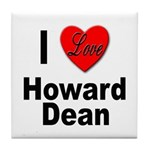 I Love Howard Dean Tile Coaster