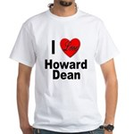 I Love Howard Dean White T-Shirt