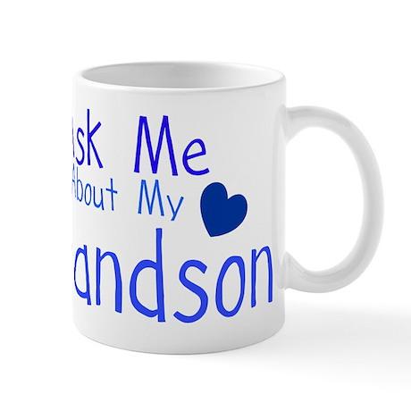 Ask me about my Grandson Mug