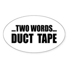 2 words-Duct Tape Oval Decal