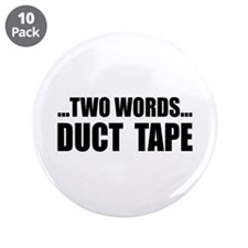 "2 words-Duct Tape 3.5"" Button (10 pack)"
