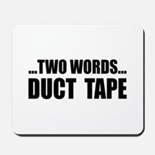 2 words-Duct Tape Mousepad