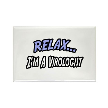 """Relax, I'm a Virologist"" Rectangle Magnet (100 pa"