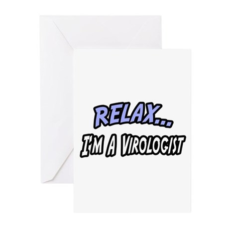 """""""Relax, I'm a Virologist"""" Greeting Cards (Pk of 10"""