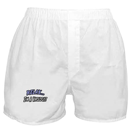 """""""Relax, I'm a Virologist"""" Boxer Shorts"""