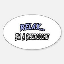"""""""Relax...Spectroscopist"""" Oval Decal"""