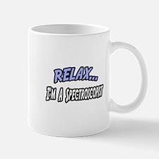 """""""Relax...Spectroscopist"""" Mug"""