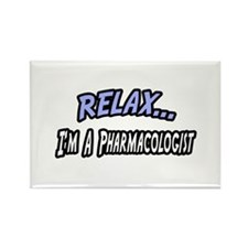 """Relax...Pharmacologist"" Rectangle Magnet"