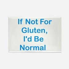 If Not For Gluten Rectangle Magnet