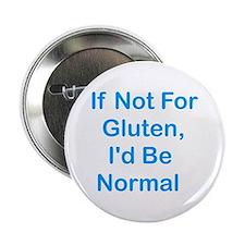 "If Not For Gluten 2.25"" Button"