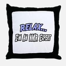 """""""Relax...NMR Expert"""" Throw Pillow"""