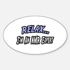 """""""Relax...NMR Expert"""" Oval Decal"""