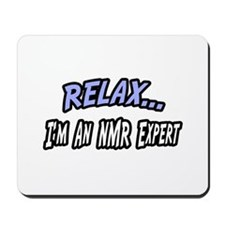 """""""Relax...NMR Expert"""" Mousepad"""
