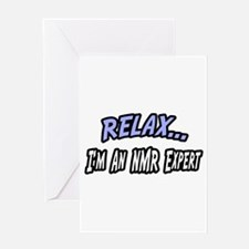 """""""Relax...NMR Expert"""" Greeting Card"""