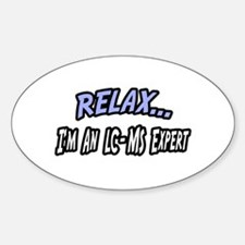 """""""Relax..LC-MS Expert"""" Oval Decal"""