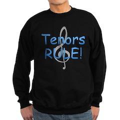 Tenors Rule! Sweatshirt
