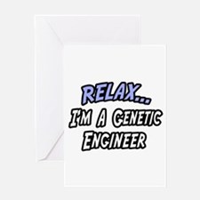 """Relax..Genetic Engineer"" Greeting Card"
