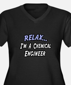 """""""Relax..Chemical Engineer"""" Women's Plus Size V-Nec"""
