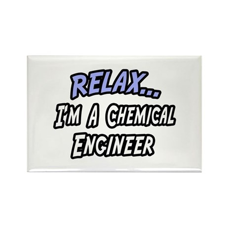 """""""Relax..Chemical Engineer"""" Rectangle Magnet"""
