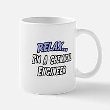 """""""Relax..Chemical Engineer"""" Mug"""