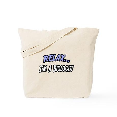 """Relax, I'm a Biologist"" Tote Bag"