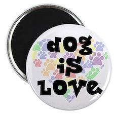 """Dog is love, color 2.25"""" Magnet (10 pack)"""