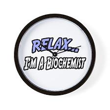 """""""Relax, I'm a Biochemist"""" Wall Clock"""