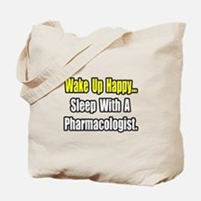 """Sleep With Pharmacologist"" Tote Bag"
