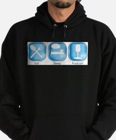 Eat Sleep PODCAST Hoodie