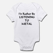 I'd Rather Listen To Metal Infant Bodysuit