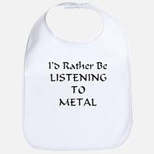 I'd Rather Listen To Metal Bib