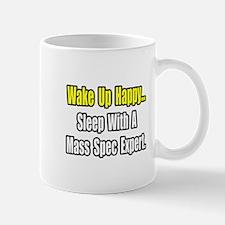 """""""..Sleep w/ Mass Spec Expert"""" Mug"""