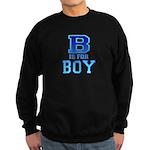 B is for Boy Sweatshirt (dark)
