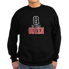 Q is for Queen Sweatshirt