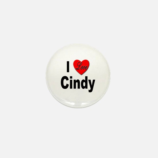 I Love Cindy Mini Button