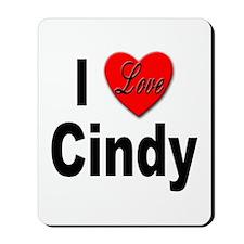 I Love Cindy Mousepad