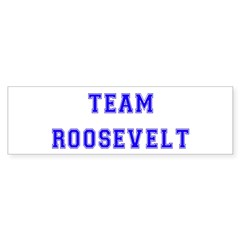 Team Roosevelt Bumper Bumper Sticker