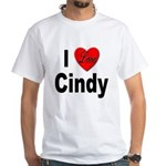 I Love Cindy (Front) White T-Shirt