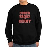 Sober Broke and Horny Sweatshirt (dark)