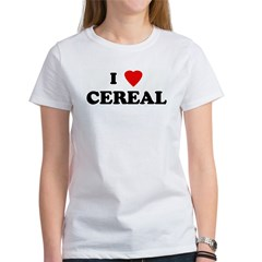 I Love CEREAL Women's T-Shirt