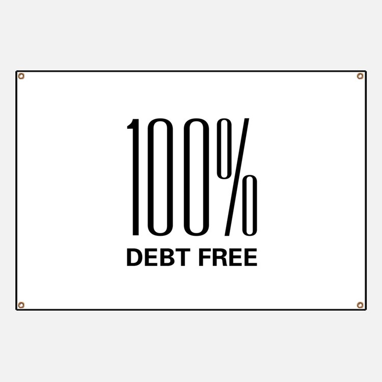 100 Percent Debt Free Banner