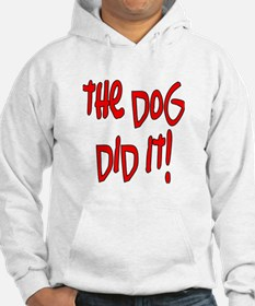 the dog did it! Hoodie