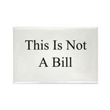 This Is Not A Bill Rectangle Magnet